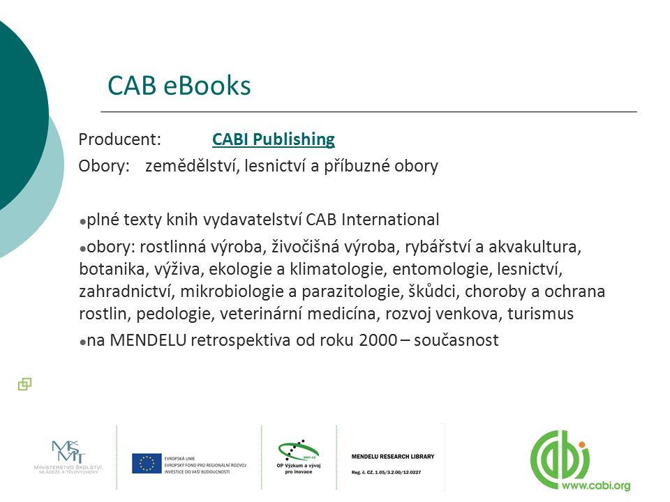 CAB eBooks Producent:CABI PublishingCABI Publishing Obory:zemědělství, lesnictví a příbuzné obory ● plné texty knih vydavatelství CAB International ●
