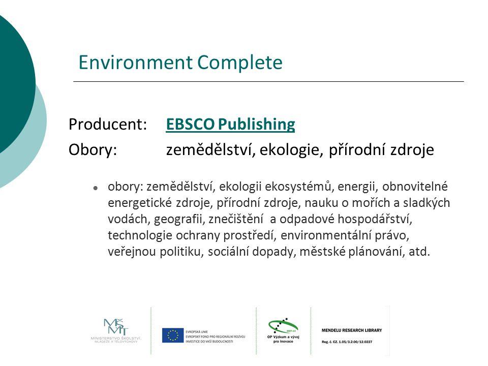 Environment Complete Producent:EBSCO PublishingEBSCO Publishing Obory:zemědělství, ekologie, přírodní zdroje ● obory: zemědělství, ekologii ekosystémů
