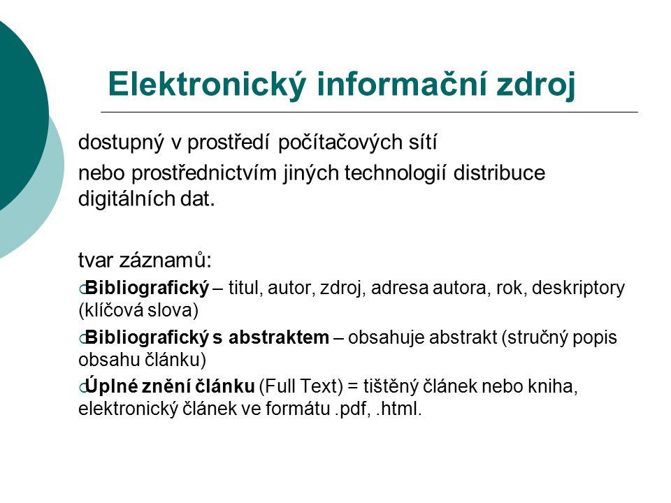 Elektronický informační zdroj dostupný v prostředí počítačových sítí nebo prostřednictvím jiných technologií distribuce digitálních dat. tvar záznamů: