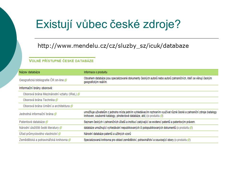 http://www.mendelu.cz/cz/sluzby_sz/icuk/databaze Existují vůbec české zdroje?