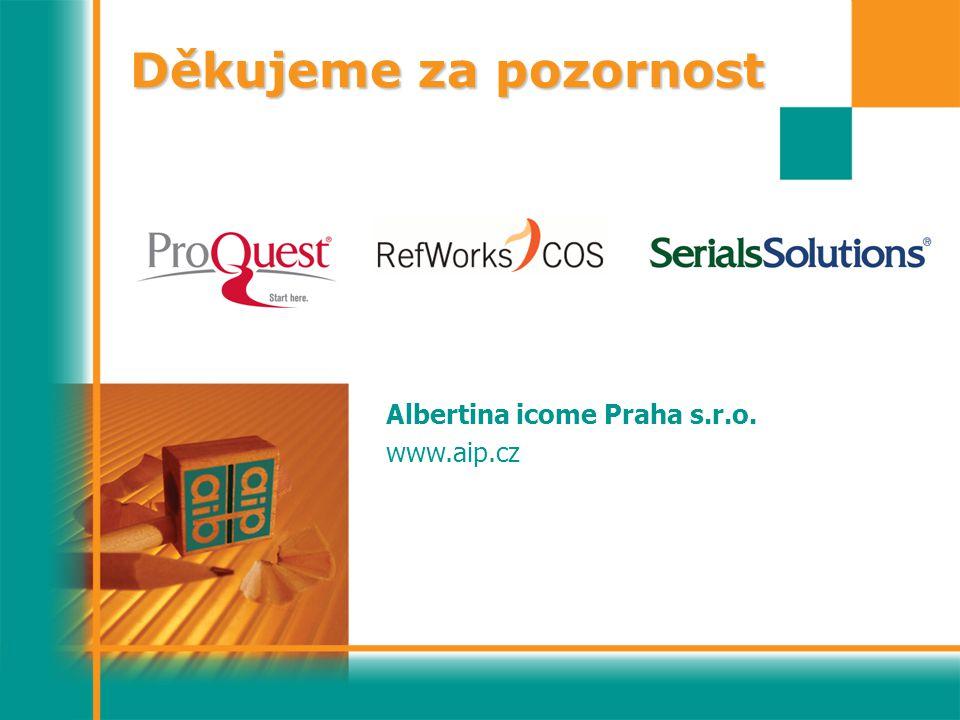 Děkujeme za pozornost Albertina icome Praha s.r.o. www.aip.cz