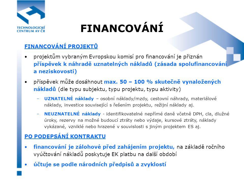 FINANCOVÁNÍ FINANCOVÁNÍ PROJEKTŮ projektům vybraným Evropskou komisí pro financování je přiznán příspěvek k náhradě uznatelných nákladů (zásada spolufinancování a neziskovosti) příspěvek může dosáhnout max.