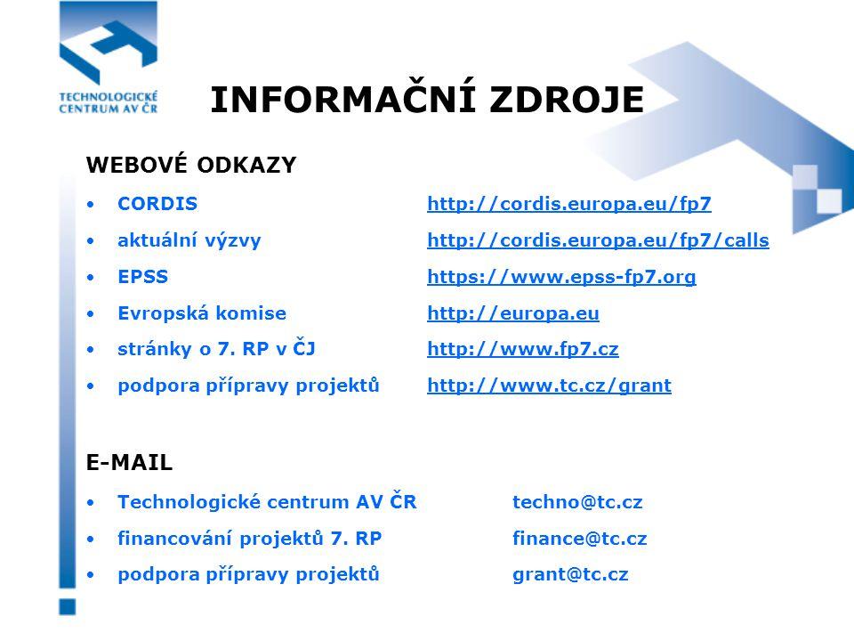 INFORMAČNÍ ZDROJE WEBOVÉ ODKAZY CORDIShttp://cordis.europa.eu/fp7 aktuální výzvyhttp://cordis.europa.eu/fp7/calls EPSShttps://www.epss-fp7.org Evropská komisehttp://europa.eu stránky o 7.