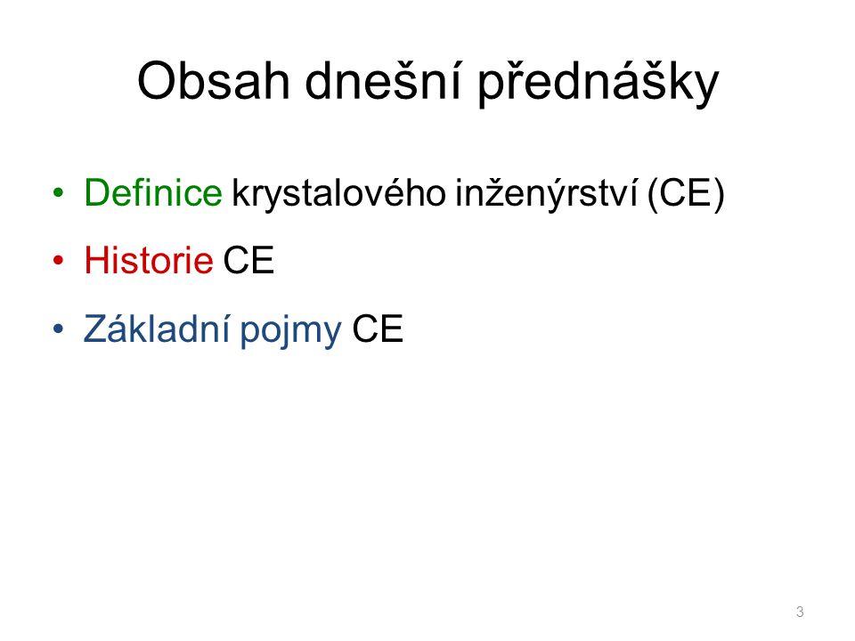 Obsah dnešní přednášky Definice krystalového inženýrství (CE) Historie CE Základní pojmy CE 3