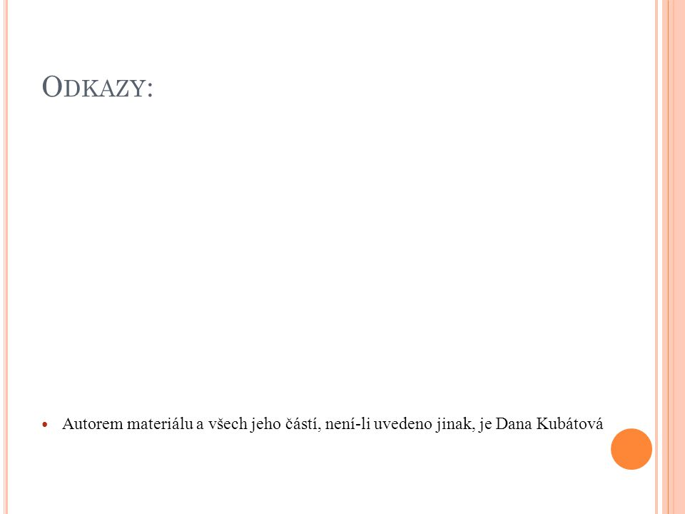 O DKAZY : Autorem materiálu a všech jeho částí, není-li uvedeno jinak, je Dana Kubátová