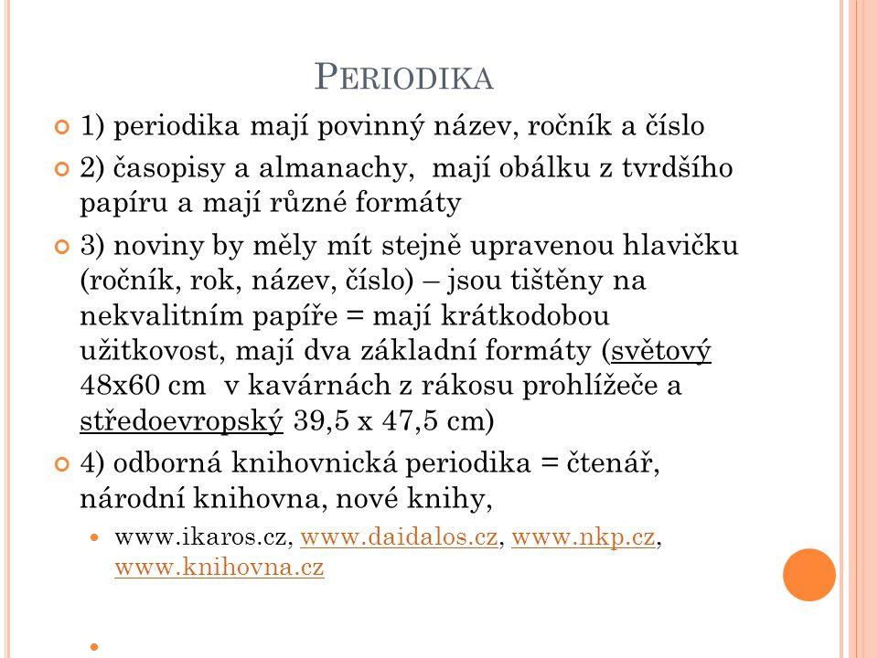 P ERIODIKA text časopisu chrání obálka výtvarně upravená, většinou ze silnějšího papíru hlavička na 1.