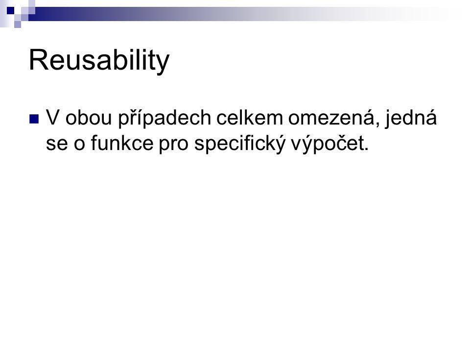 Reusability V obou případech celkem omezená, jedná se o funkce pro specifický výpočet.
