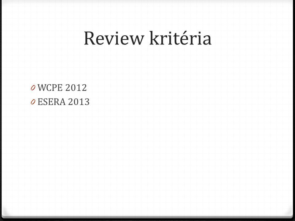 Review kritéria 0 WCPE 2012 0 ESERA 2013