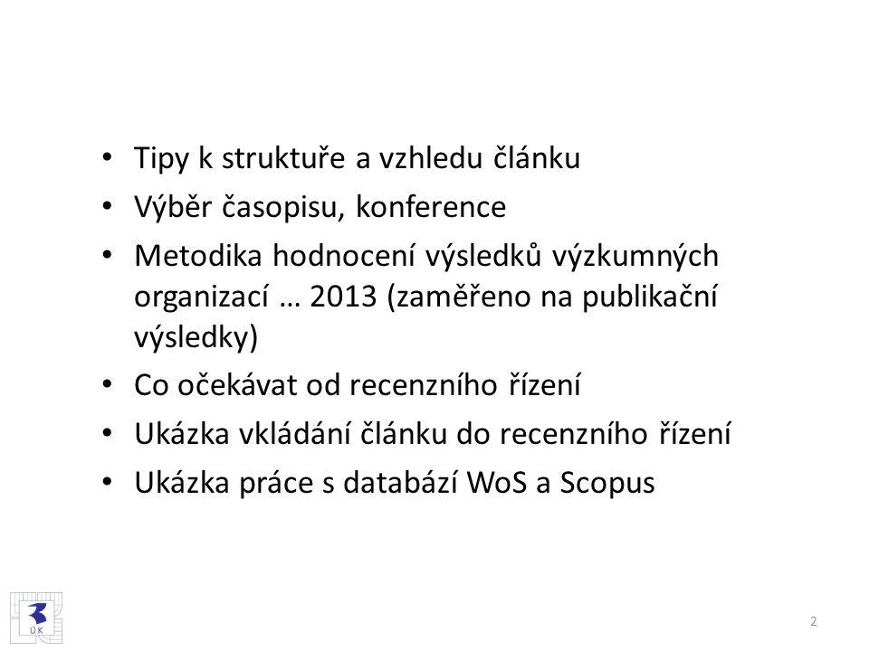 http://www.vutbr.cz/knihovny/podpo ra-publikovani/hodnoceni-vav Obory a výsledky