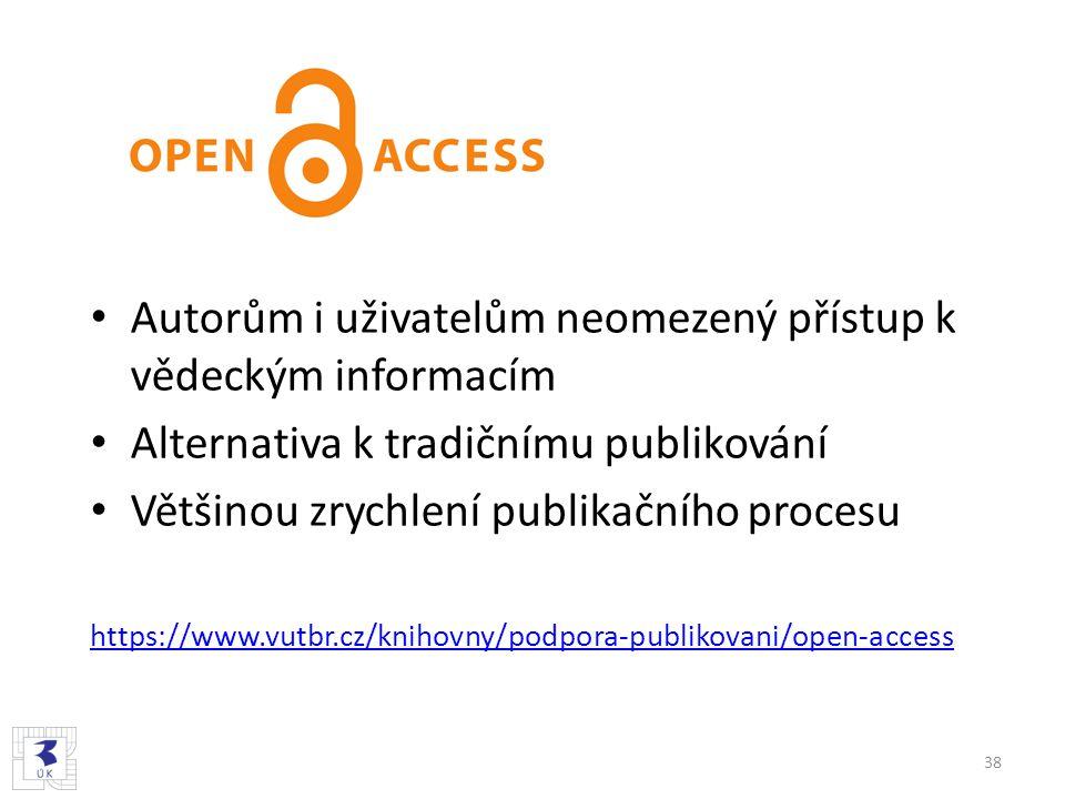 Autorům i uživatelům neomezený přístup k vědeckým informacím Alternativa k tradičnímu publikování Většinou zrychlení publikačního procesu https://www.