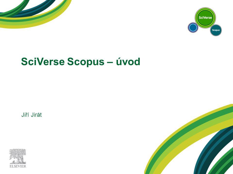 SciVerse Scopus – úvod Jiří Jirát