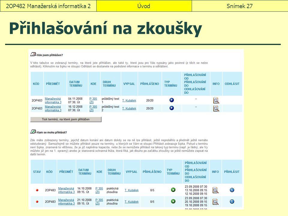 ÚvodSnímek 272OP482 Manažerská informatika 2 Přihlašování na zkoušky