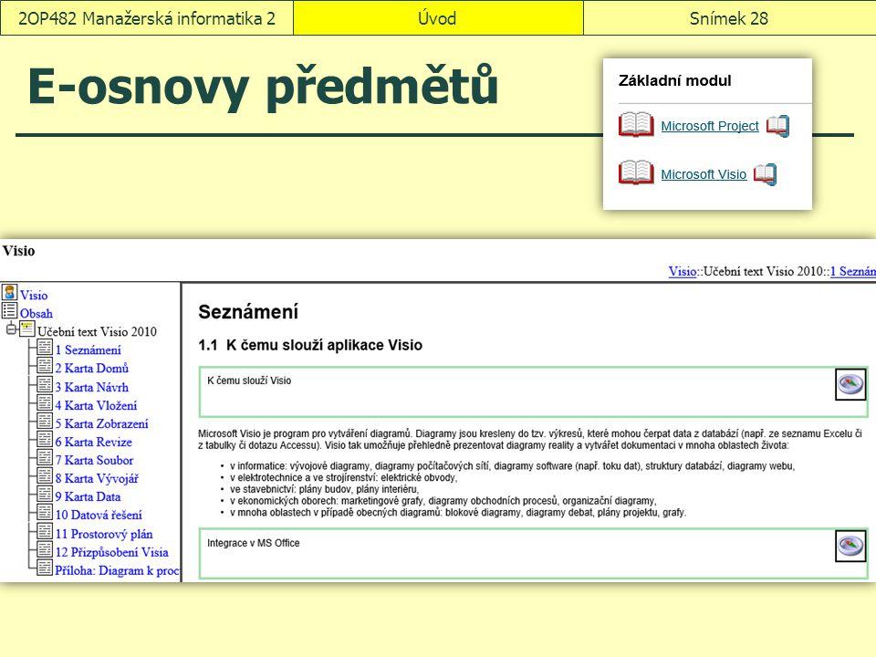 ÚvodSnímek 282OP482 Manažerská informatika 2 E-osnovy předmětů