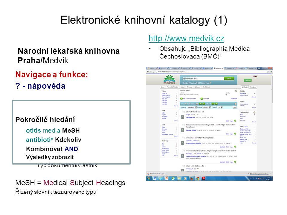 Elektronické knihovní katalogy (1) Národní lékařská knihovna Praha/Medvik Navigace a funkce: .