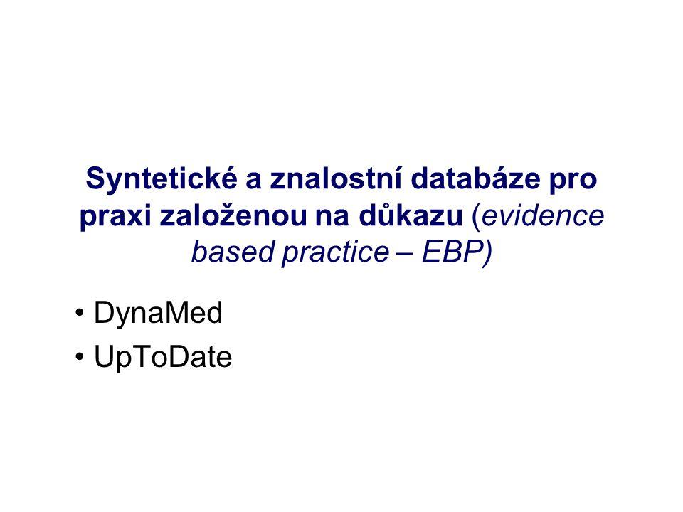Syntetické a znalostní databáze pro praxi založenou na důkazu (evidence based practice – EBP) DynaMed UpToDate