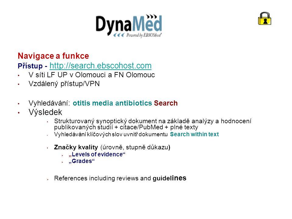 Navigace a funkce Přístup - http://search.ebscohost.comhttp://search.ebscohost.com V síti LF UP v Olomouci a FN Olomouc Vzdálený přístup/VPN Vyhledává
