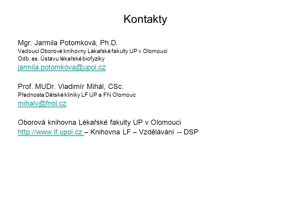Doporučení a odpověď na informační otázku Summary and Recommendations The choice of initial treatment with antibiotics or observation depends upon the age of the child and the laterality and severity of illness: We recommend that children with AOM who are <6 months be treated with antibiotics We suggest that children with AOM who are between six months and two years be treated with antibiotics ATD.