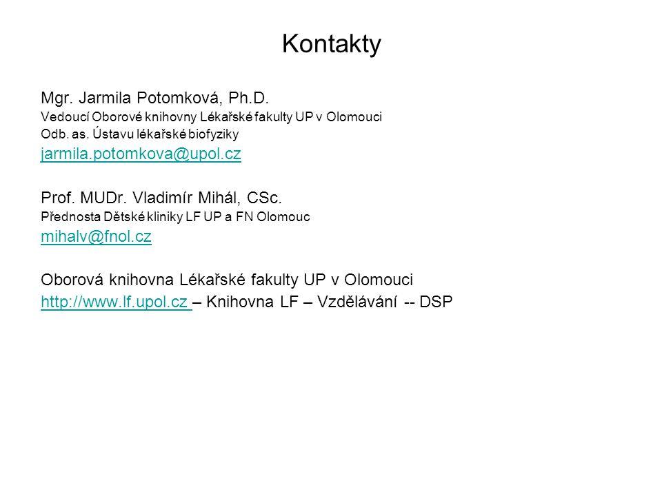 Kontakty Mgr. Jarmila Potomková, Ph.D. Vedoucí Oborové knihovny Lékařské fakulty UP v Olomouci Odb. as. Ústavu lékařské biofyziky jarmila.potomkova@up
