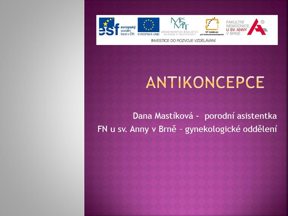Dana Mastíková - porodní asistentka FN u sv. Anny v Brně – gynekologické oddělení
