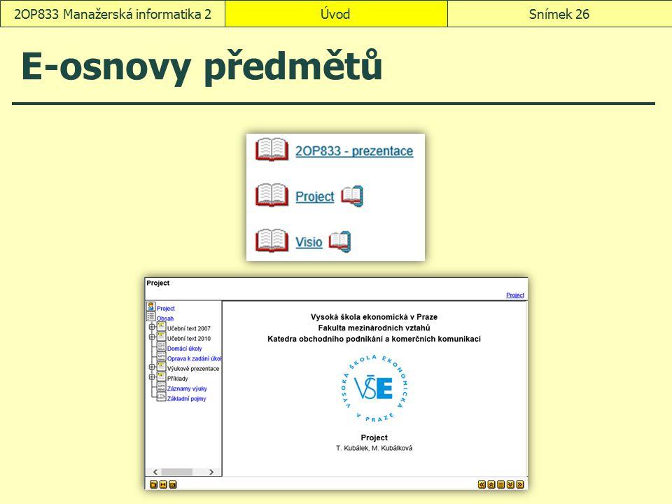 ÚvodSnímek 262OP833 Manažerská informatika 2 E-osnovy předmětů