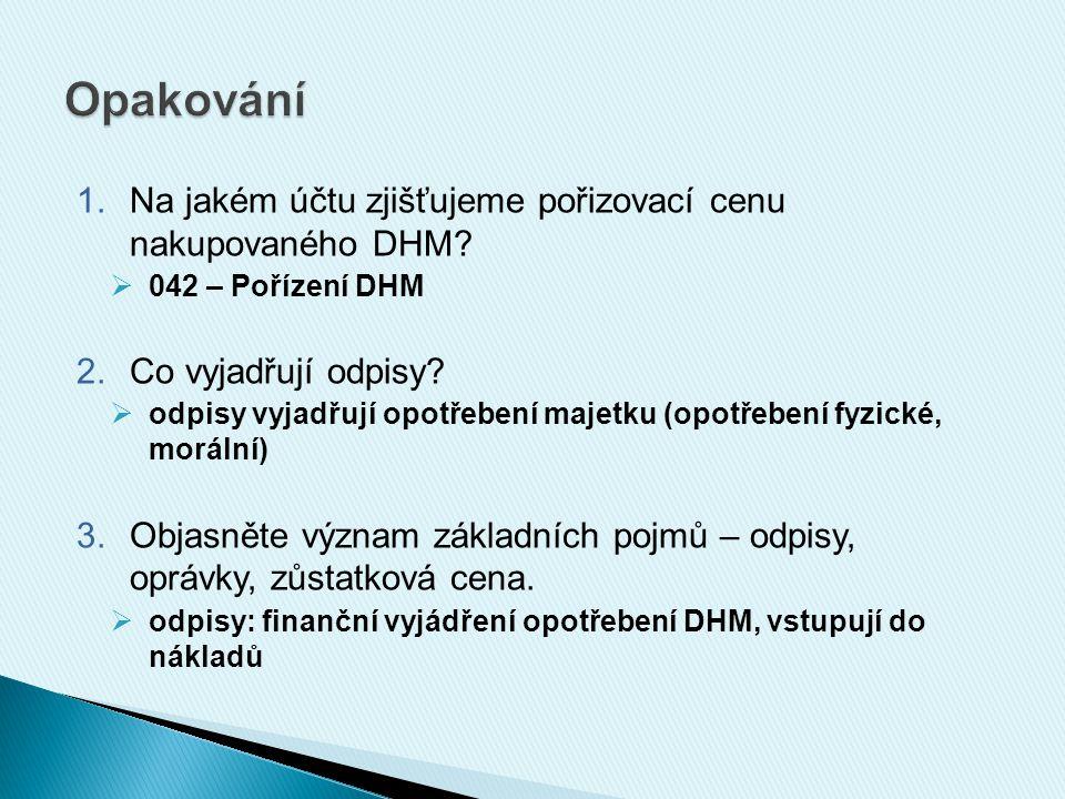 1.Na jakém účtu zjišťujeme pořizovací cenu nakupovaného DHM.