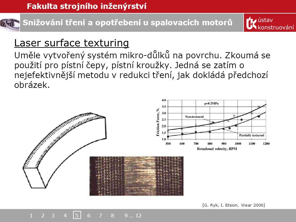 Snižování tření a opotřebení u spalovacích motorů Fakulta strojního inženýrství Laser surface texturing Uměle vytvořený systém mikro-důlků na povrchu.