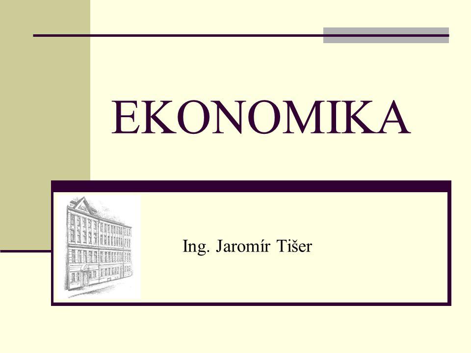 EKONOMIKA Ing. Jaromír Tišer