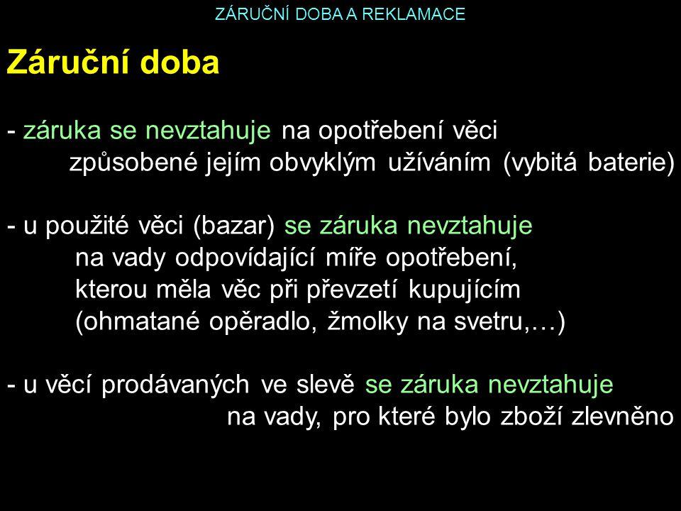 ZÁRUČNÍ DOBA A REKLAMACE Zdroj: SKOŘEPA, Michal; SKOŘEPOVÁ, Eva.