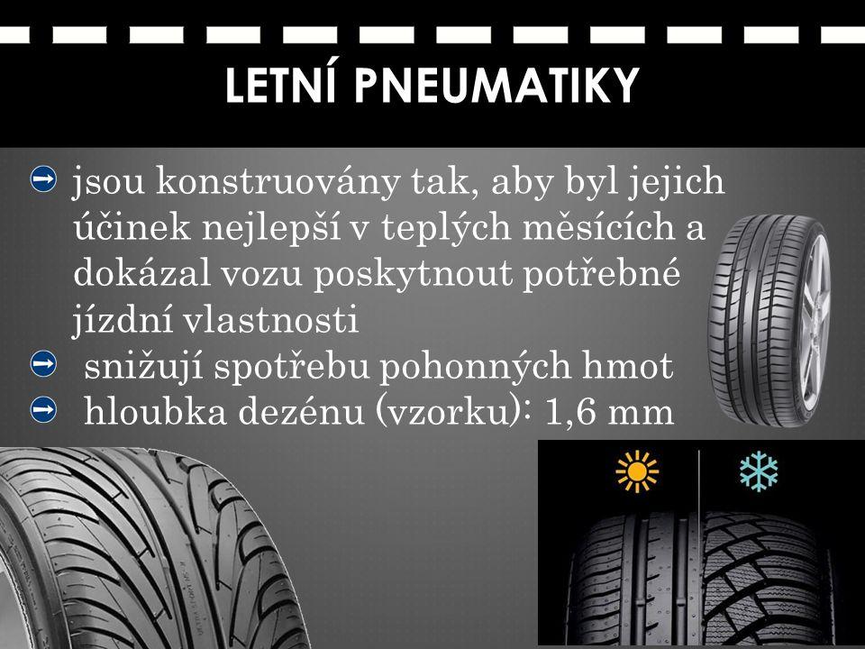 LETNÍ PNEUMATIKY jsou konstruovány tak, aby byl jejich účinek nejlepší v teplých měsících a dokázal vozu poskytnout potřebné jízdní vlastnosti snižují