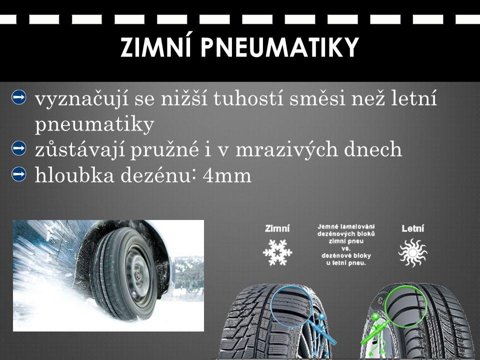 vyznačují se nižší tuhostí směsi než letní pneumatiky zůstávají pružné i v mrazivých dnech hloubka dezénu: 4mm ZIMNÍ PNEUMATIKY