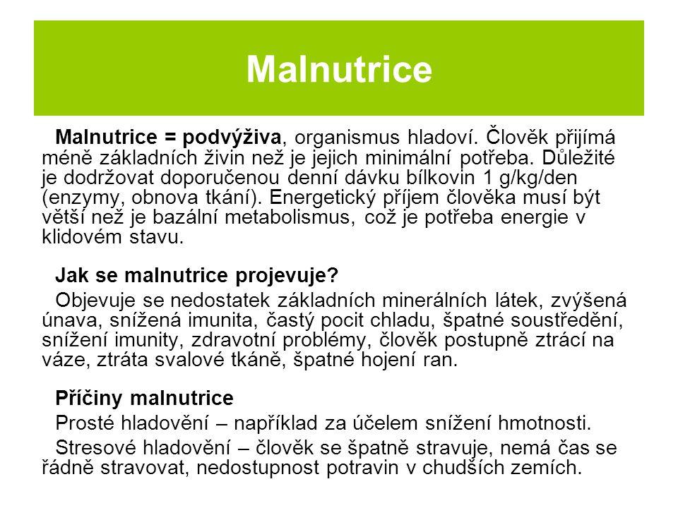 Nedostatek bílkovin = proteinová malnutrice.