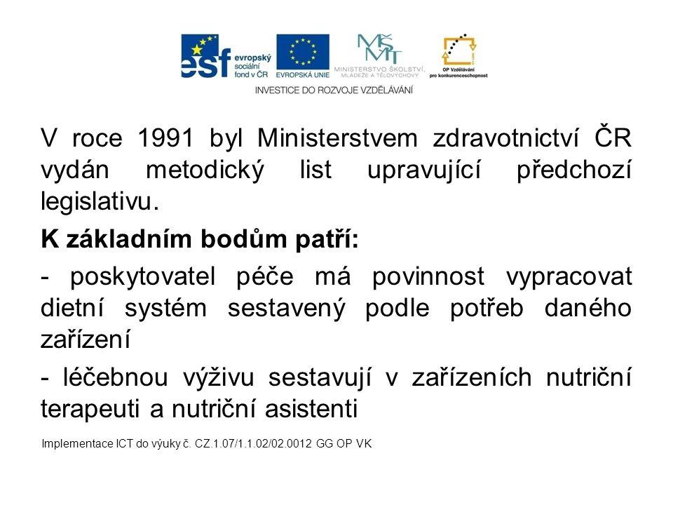 V roce 1991 byl Ministerstvem zdravotnictví ČR vydán metodický list upravující předchozí legislativu. K základním bodům patří: - poskytovatel péče má