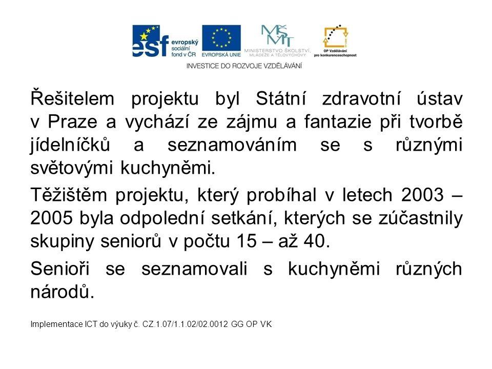 Řešitelem projektu byl Státní zdravotní ústav v Praze a vychází ze zájmu a fantazie při tvorbě jídelníčků a seznamováním se s různými světovými kuchyn