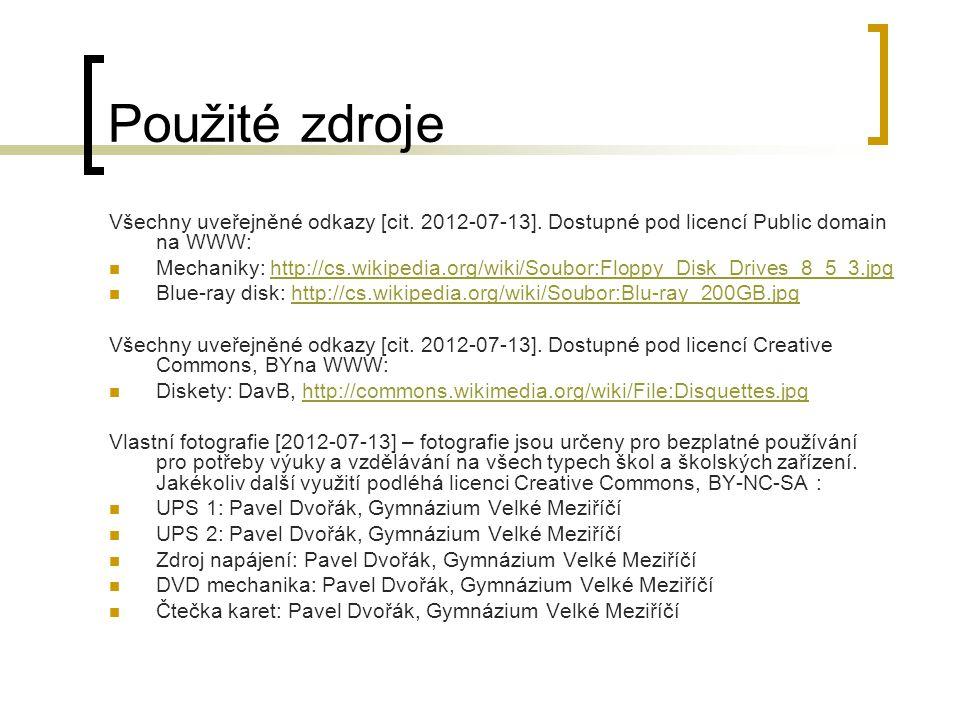 Použité zdroje Všechny uveřejněné odkazy [cit. 2012-07-13]. Dostupné pod licencí Public domain na WWW: Mechaniky: http://cs.wikipedia.org/wiki/Soubor: