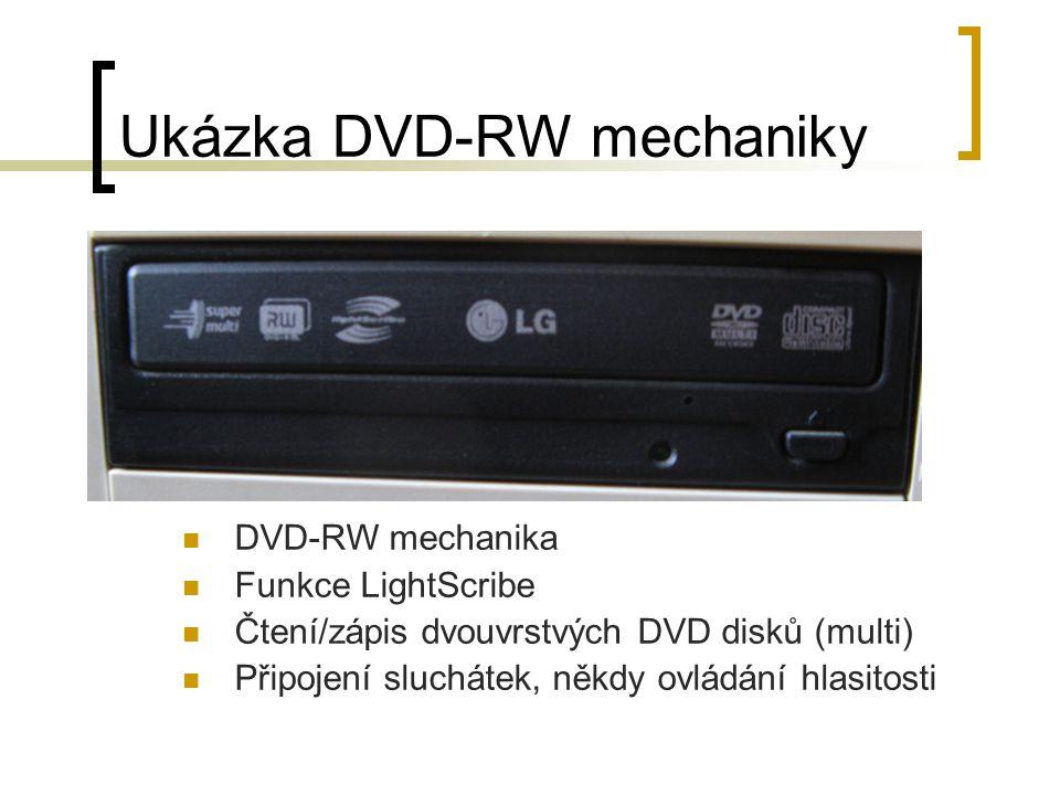 Blue-ray mechanika Další vylepšení optické mechaniky – modrý laser – jiná vlnová délka (u DVD červený laser) Větší hustota zápisu, kapacita 25 GB u jednovrstvých disků, možno až 8 vrstev (200 GB dat) Dnes relativně drahé mechaniky i disky Současně vyvíjeny HD DVD mechaniky – u nich vývoj ukončen z ekonomických důvodů