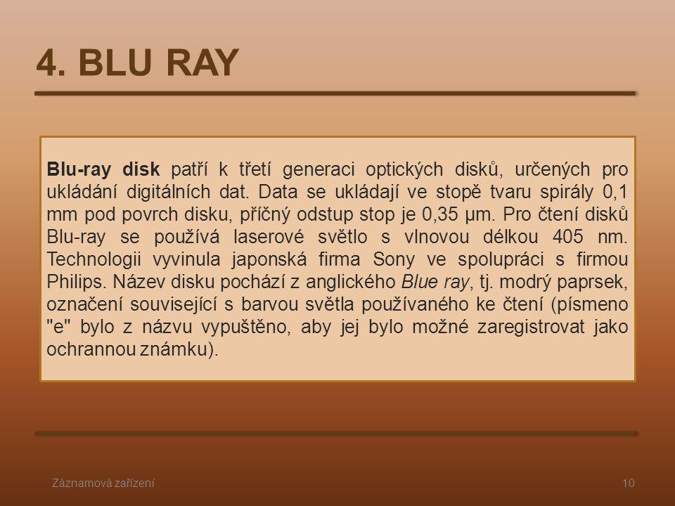 Blu-ray disk patří k třetí generaci optických disků, určených pro ukládání digitálních dat.