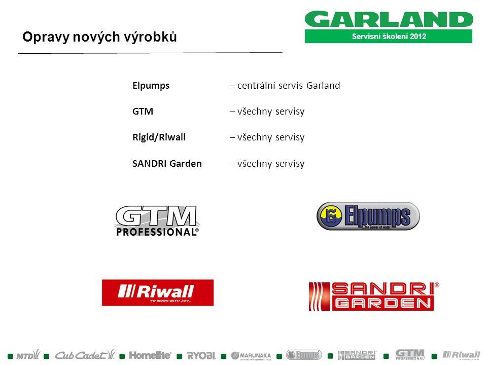 Servisní školení 2012 Opravy nových výrobků Elpumps – centrální servis Garland GTM – všechny servisy Rigid/Riwall – všechny servisy SANDRI Garden – vš
