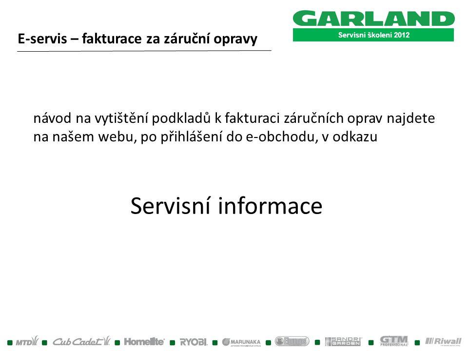 Servisní školení 2012 E-servis – fakturace za záruční opravy návod na vytištění podkladů k fakturaci záručních oprav najdete na našem webu, po přihláš