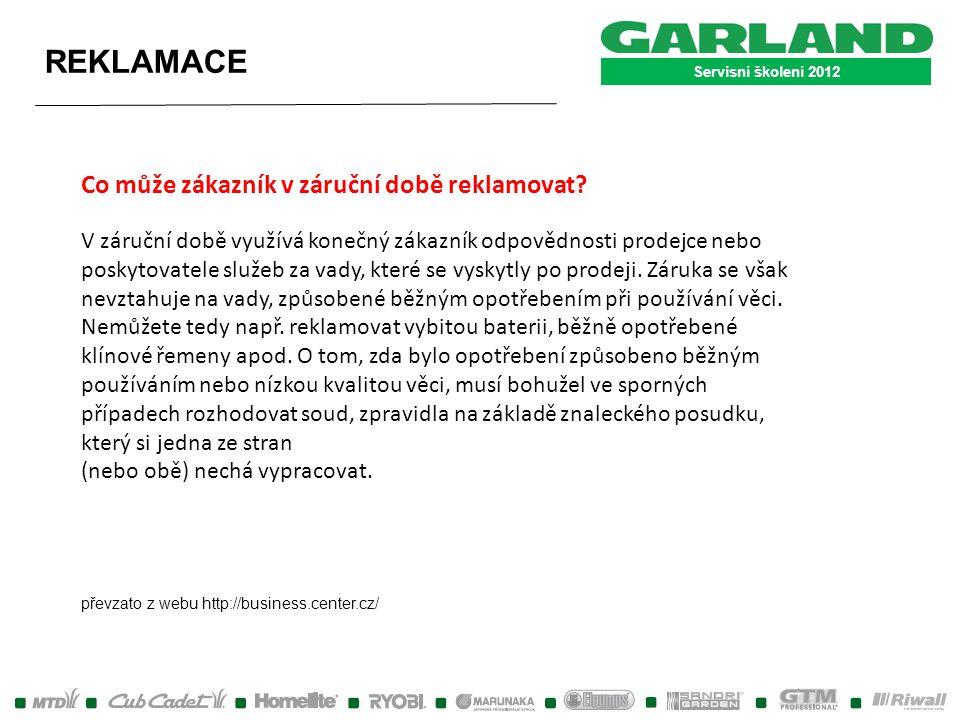 Servisní školení 2012 REKLAMACE Co může zákazník v záruční době reklamovat? V záruční době využívá konečný zákazník odpovědnosti prodejce nebo poskyto