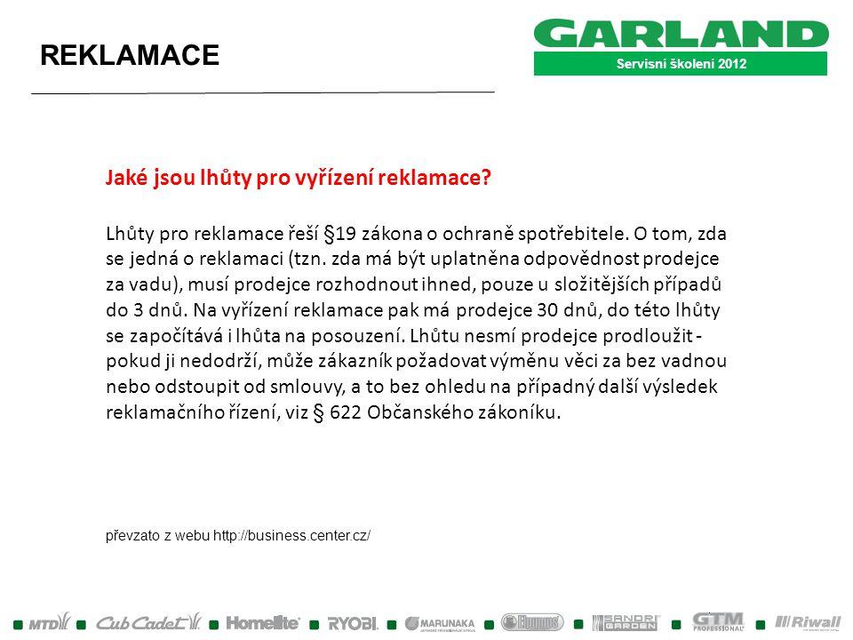 Servisní školení 2012 REKLAMACE Musí mít zákazník při reklamaci mít prodejní doklad ( paragon ).