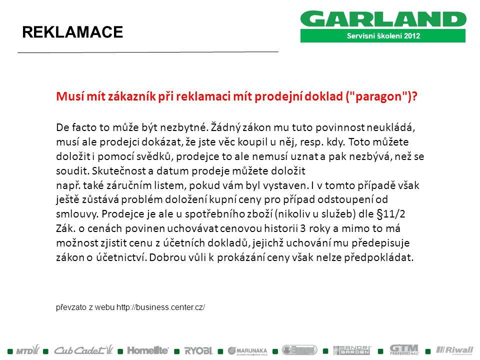 Servisní školení 2012 REKLAMACE Musí mít zákazník při reklamaci mít prodejní doklad (