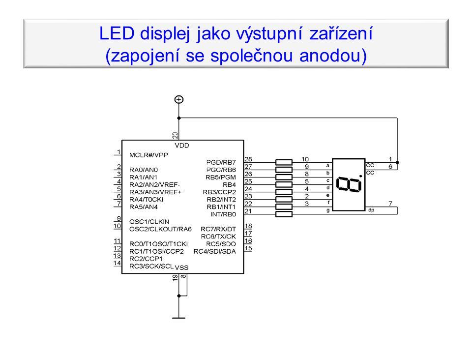 LED displej jako výstupní zařízení (zapojení se společnou anodou)