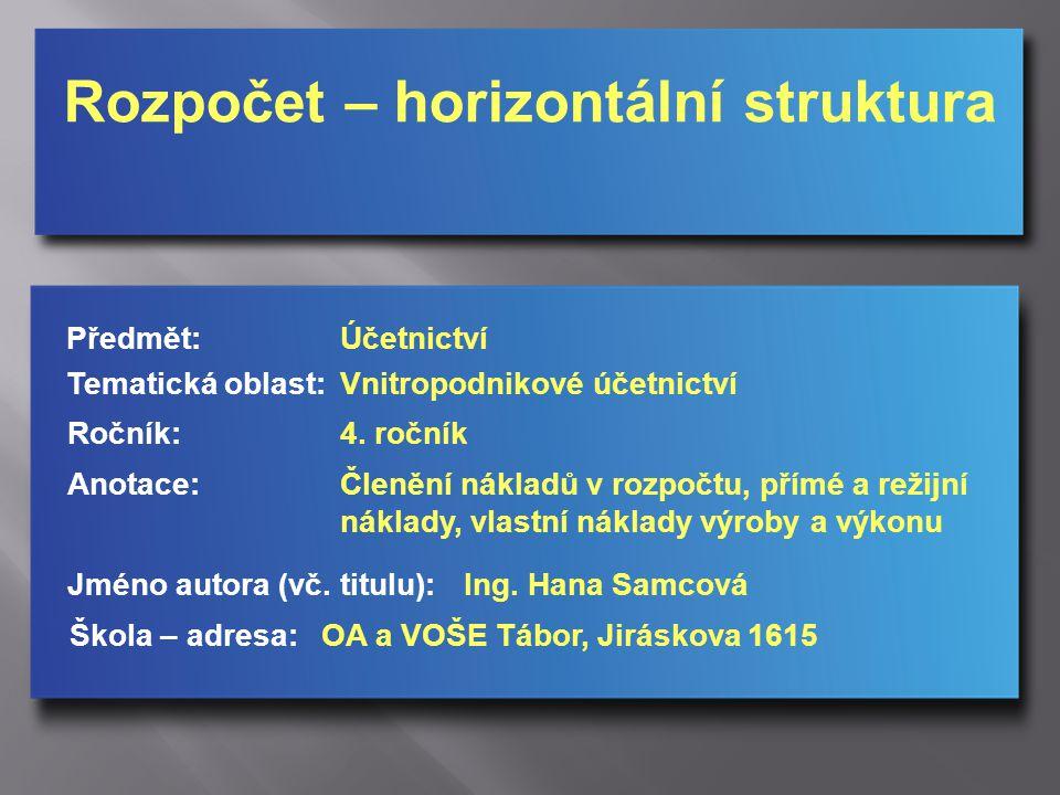 Rozpočet – horizontální struktura Jméno autora (vč.