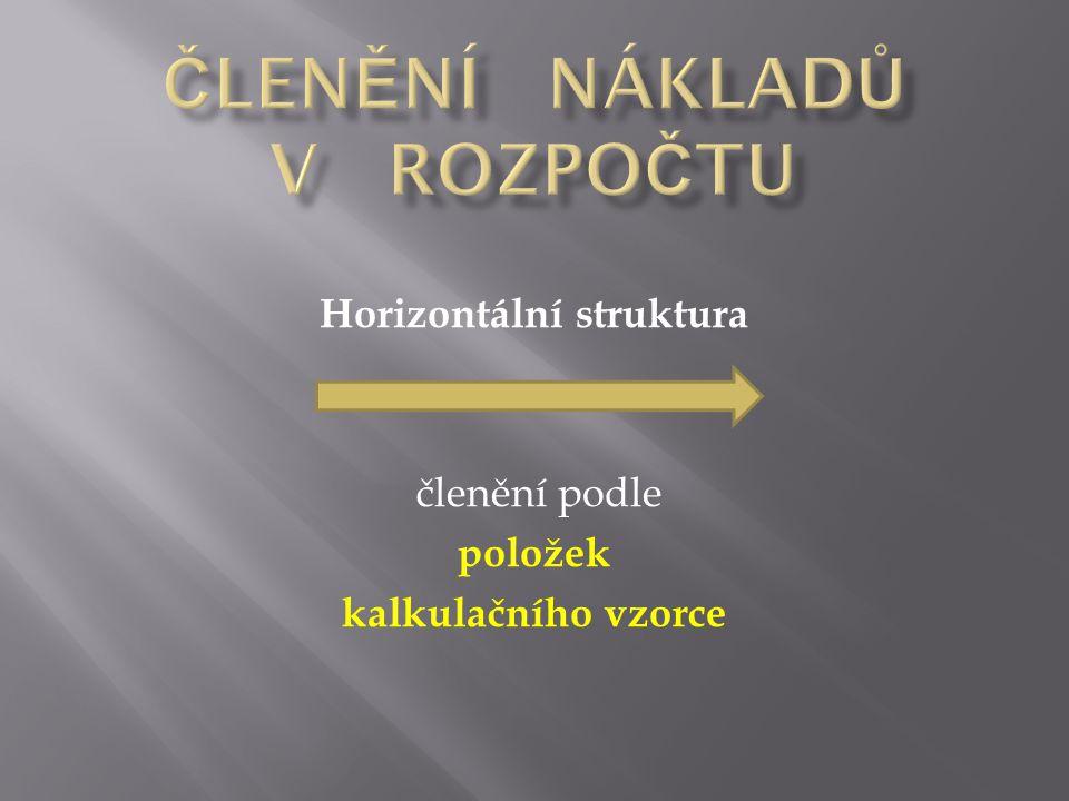 Horizontální struktura členění podle položek kalkulačního vzorce