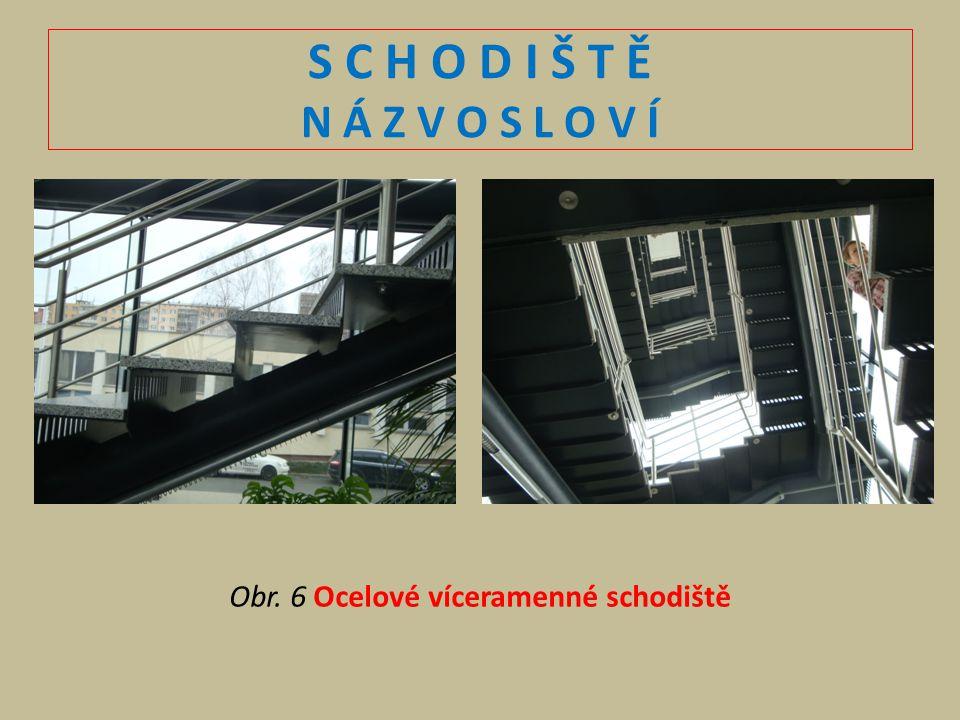 S C H O D I Š T Ě N Á Z V O S L O V Í Obr. 6 Ocelové víceramenné schodiště