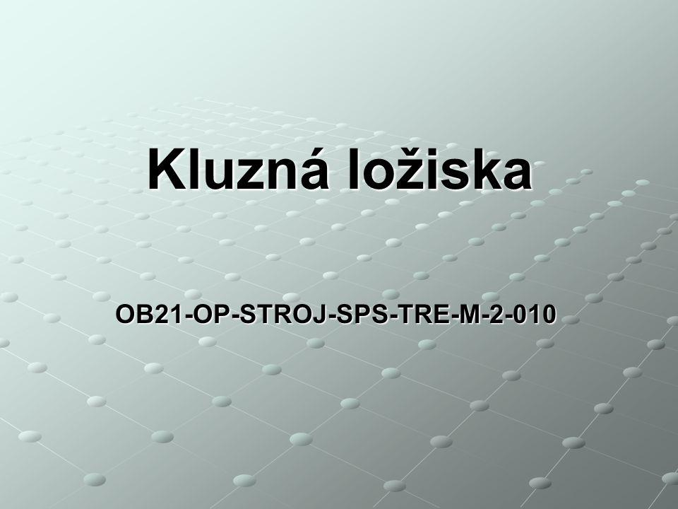 OB21-OP-STROJ-SPS-TRE-M-2-010 Kluzná ložiska