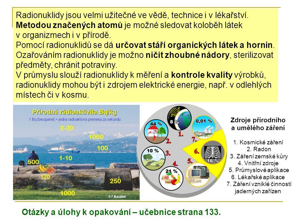 Radionuklidy jsou velmi užitečné ve vědě, technice i v lékařství. Metodou značených atomů je možné sledovat koloběh látek v organizmech i v přírodě. P