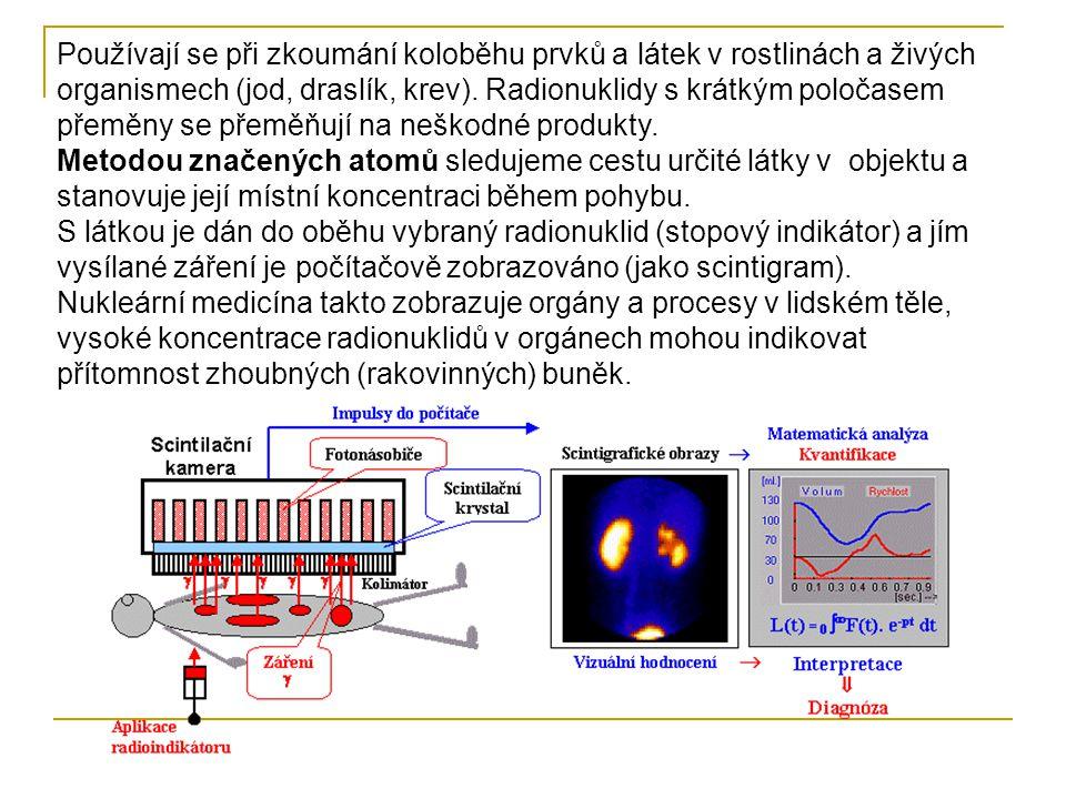 Využití ve zdravotnictví Radioaktivní a rentgenové záření se začalo využívat v medicíně téměř ihned po jejich objevu a dnes patří využívání nukleární medicíny k významným lékařským oborům.