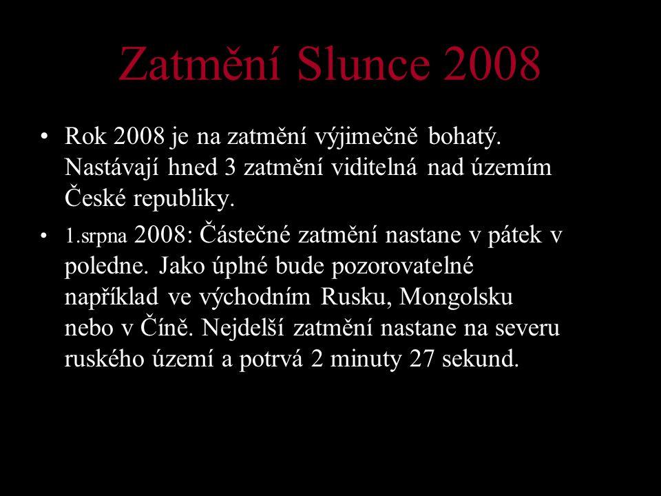 Zatmění Slunce 2008 Rok 2008 je na zatmění výjimečně bohatý.