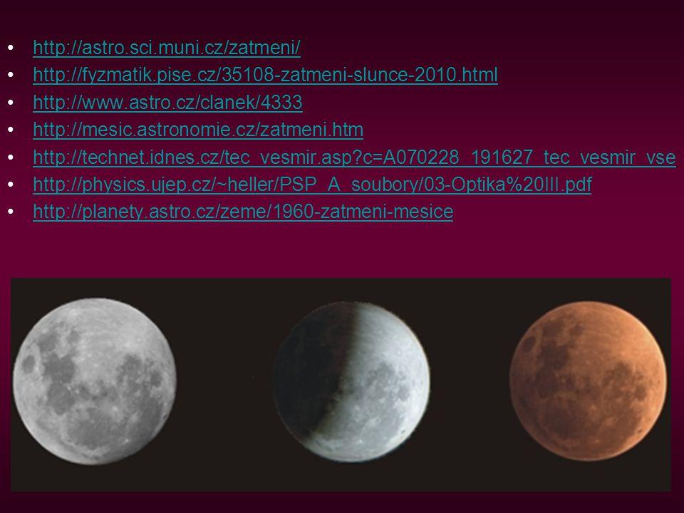http://astro.sci.muni.cz/zatmeni/ http://fyzmatik.pise.cz/35108-zatmeni-slunce-2010.html http://www.astro.cz/clanek/4333 http://mesic.astronomie.cz/za